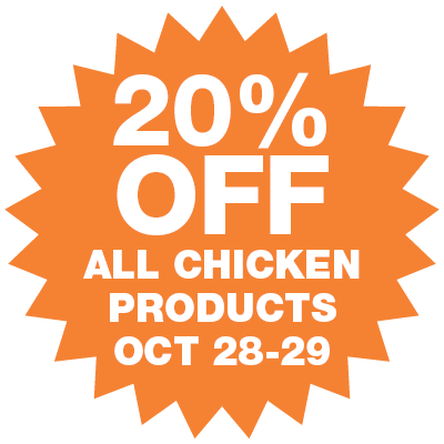 20% Off All Chicken Products!