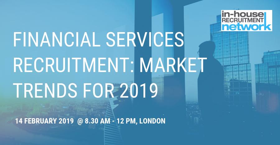 Financial Services Recruitment: Market Trends for 2019 · Eventil