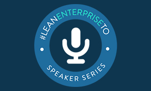 Lean Enterprise Toronto Speaker Series