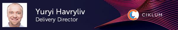 Yuryi Havryliv, Delivery Director, Ciklum