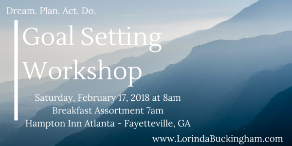 Photo of Goal Setting Workshop with Lorinda Buckingham, https://lorindabuckingham.com, Goal Setting Workshop, 2018 Goals, Maxwell Method, Things To Do Near Atlanta, Business Workshop