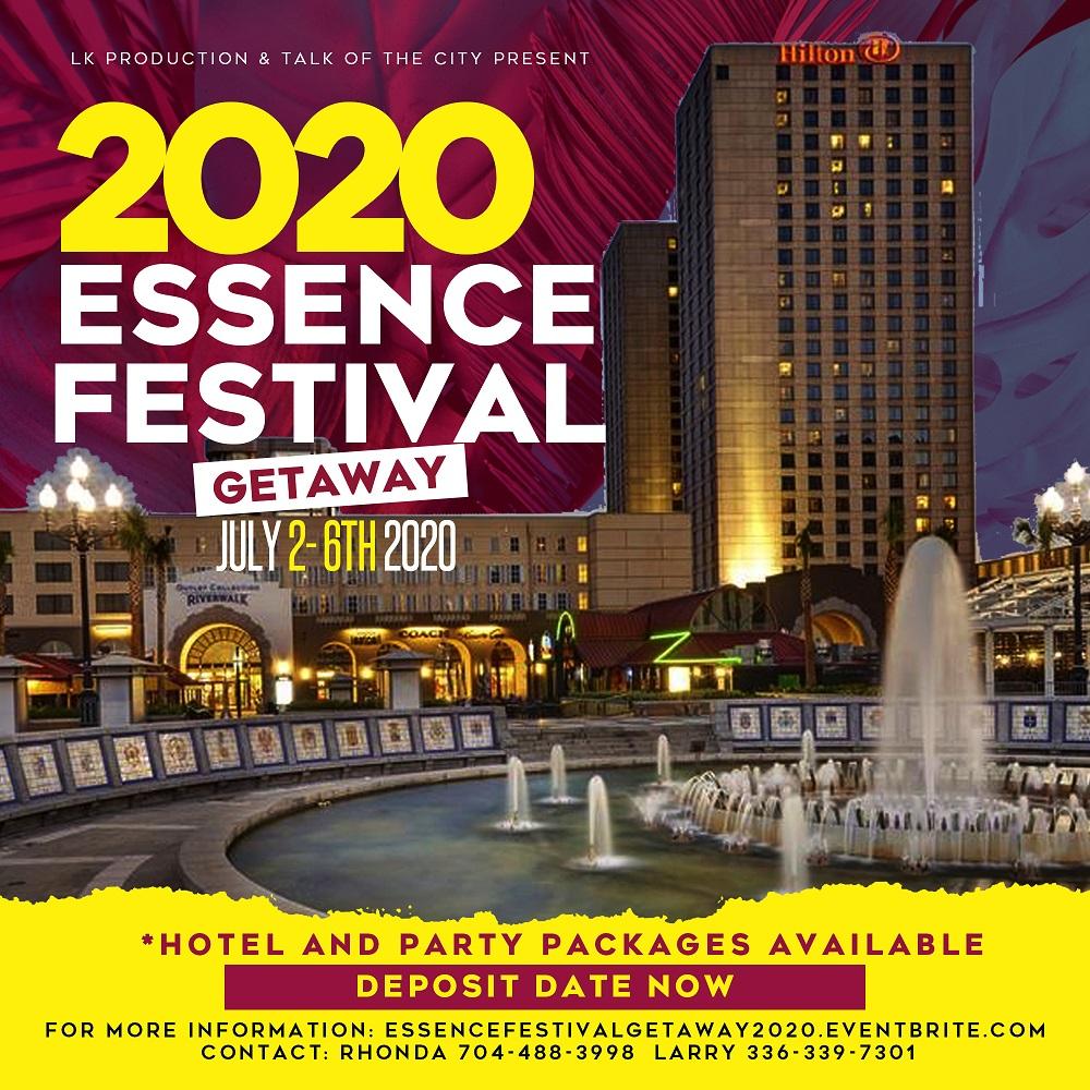 2020 Essence Festival.2020 Essence Festival Getaway W Lk Productions Talk Of The