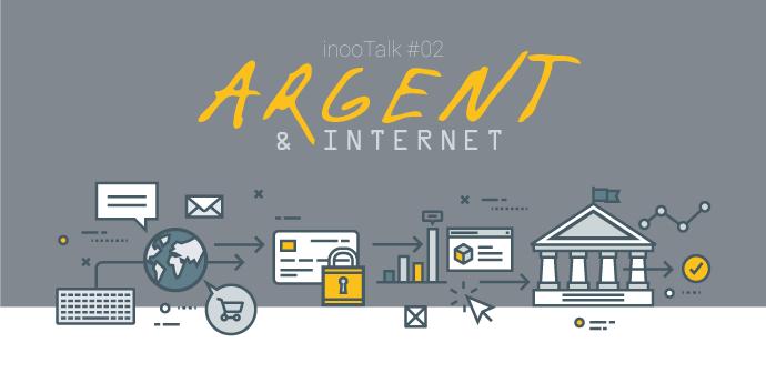 inooTalk02 : Argent et Internet