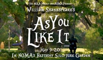 "NOMA & the NOLA Project Present: Shakespeare's ""As You Like..."
