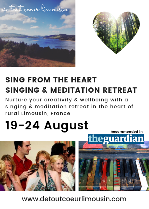 sing from the heart singing and meditation retreat holidays limousin france