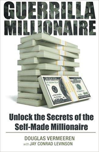 Guerrilla Millionaire - Unlock the secrets of the self made millionaire