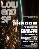 LOW END THEORY SF w/ DJ SHADOW and MORE
