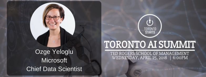 Toronto AI Summit Speaker Ozge Yeloglu with TorontoStarts