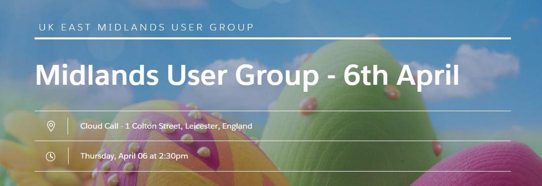 Midlands User Group - 6th April 2017