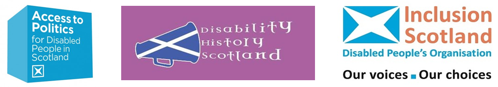 Disability History Scotland, Inclusion Scotland and Access to Elected Office Fund logos