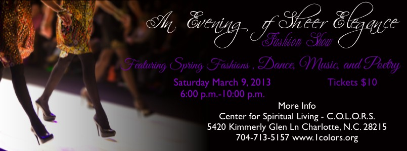 An Evening of Sheer Elegance, Fashion, Dance, Music, and Poetry Saturday March 8 2013 6:00 p.m.-10:00 p.m.