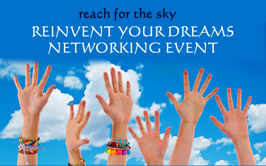 Reinvent Your Dreams Networking Event
