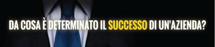 Da cosa è determinato il successo di un'azienda?