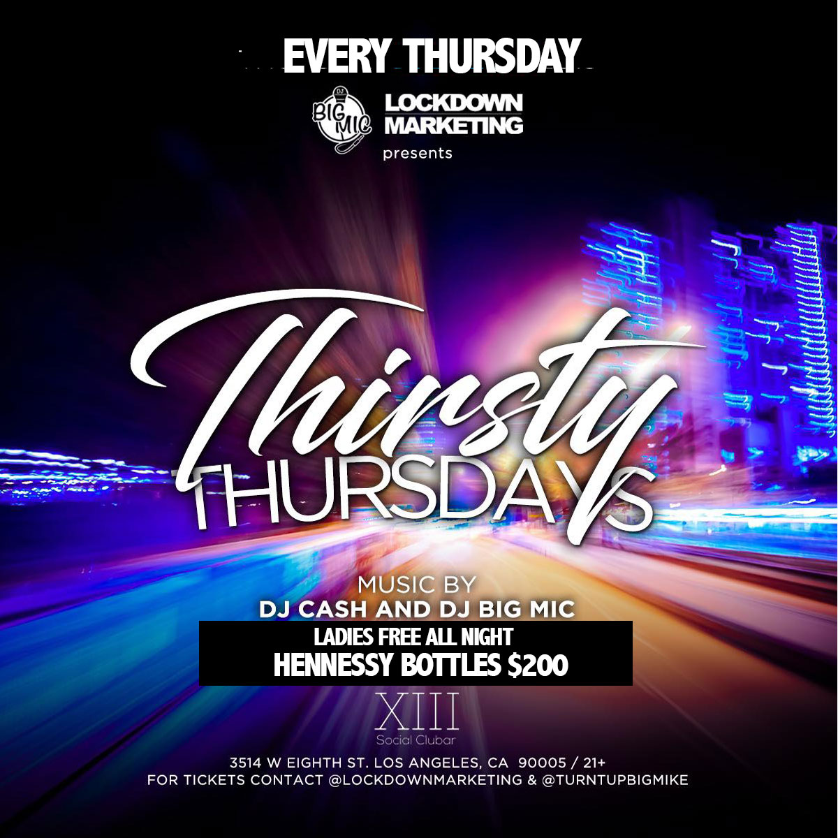 This thursday come party at the new spot for artist to get their tracks played @xiii_social with @lockdownmarketing . Hosted by @turntupbigmike Ladies free all night with but faster entry with ticket RSVP $10 b4 11 for Guys Drink Specials $200 Hennessy Bottles Promotional Giveaways Valet Parking  #thirstythursdays #thirstythursdaysLA #thirstythursday #thirstythursdayktown ##thirstythursdaylosangeles #socialclubar #socialclubarla #socialclubarktown #socialclubarthirstythursday#la #lanightlife #hollywood #hollwoodnightlife #hollywoodclubs #csun #csuf #csula #csudh #usc #ucla #uci #csulb #lattc #lacc #westla #piercecollege #laharbor #lbstate #lbcc #lasw #elcaminocc #elac #glendalecc #pcc #smc #lmu
