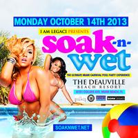 SOAK N WET 2013 THE ULTIMATE MIAMI CARNIVAL POOL PARTY EXPERIENCE