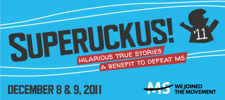 Superuckus '11 Benefit for the National MS Society,...