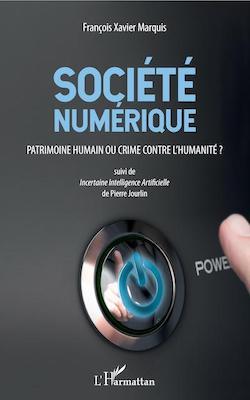 SOCIÉTÉ NUMÉRIQUE Patrimoine humain ou crime contre l'humanité ?