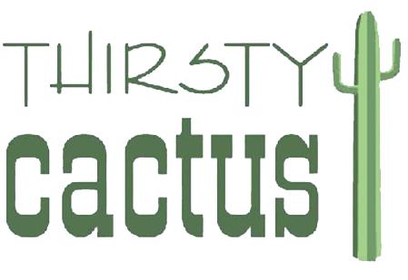 Thirsty Cactus