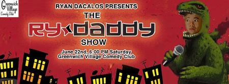 THE RY*DADDY SHOW@Greenwich Village Comedy Club (Saturday, June...