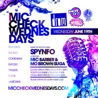 MIC CHECK WEDNESDAYS JUNE 19TH