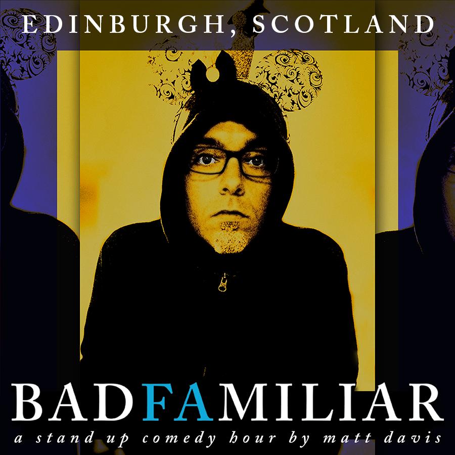 Matt Davis BadFamiliar Edinburgh Stand UP Comedy