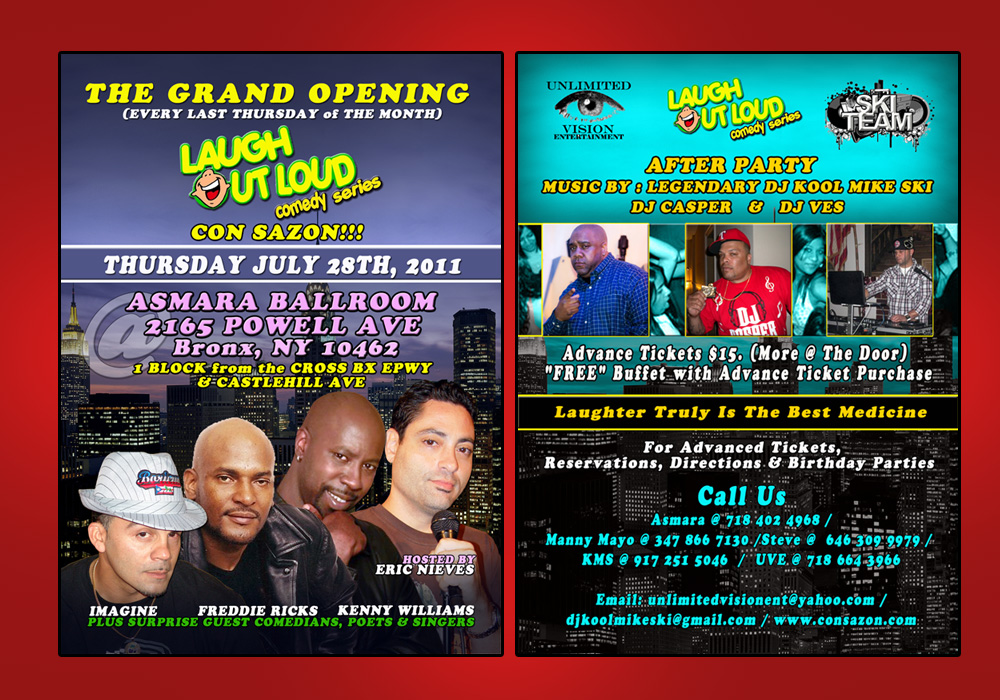 LADIES & GENTLEMAN  THURSDAYS AFTERWORK IN THE BX JUST GOT BETTER.... JOIN US FOR THE GRAND OPENING  of  LAST THURSDAYS ( EVERY LAST THURSDAY of THE MONTH )  * LAUGH OUT LOUD COMEDY SERIES * CON SAZON!!!   THURSDAY JULY 28TH, 2011 @ ASMARA BALLROOM  2165 POWELL AVE  ( corner off CASTLEHILL AVE )  BRONX ,NY 10462  ( 1 BLOCK from the CROSS BX EPWY ) across from Sunoco gas station   IMAGINE , FREDDIE RICKS  KENNY WILLIAMS & ERIC NIEVES   plus surprise guest comics , poets & singers  AFTER PARTY AFTER THE SHOW  MUSIC BY : LEGENDARY DJ KOOL MIKE SKI DJ CASPER & DJ VES   Advance Tickets $15. ( More @ The Door )