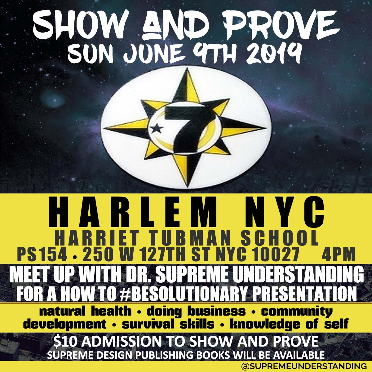 Meetup with Dr Supreme Understanding at Show and Prove in Harlem on Sun June 9th at 4pm at the Harriet Tubman School, 250 w 127th St Harlem NY 10027