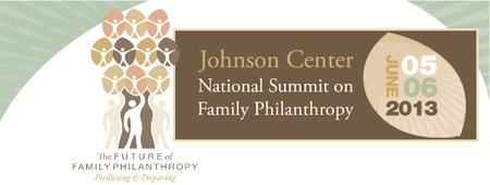 Johnson Center National Summit on Family Philanthropy --...