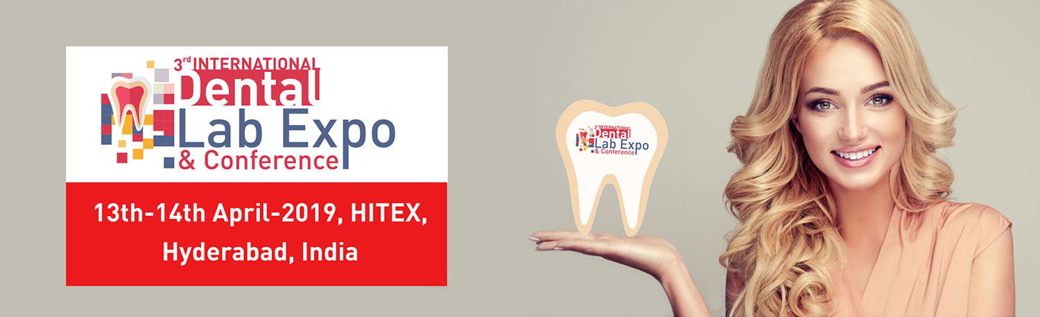 Dental Lab Expo & Conference 2019 in Hyderabad India