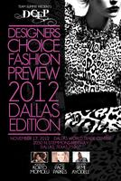 Designers Choice Fashion Preview - Dallas Edition  Hosted...