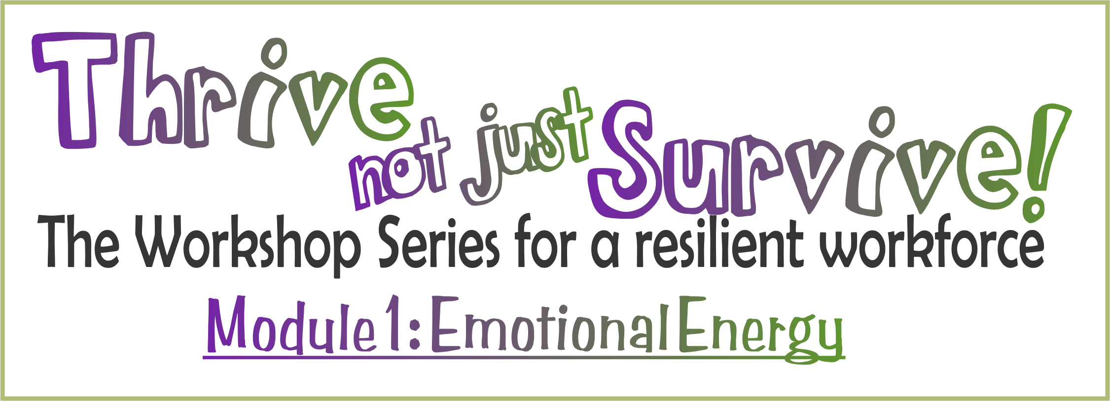 Thrive Not Just Survive: Emotional Energy Title