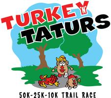Turkey & Taturs  50K, 25K, 10K  Trail Race  Sunday,...