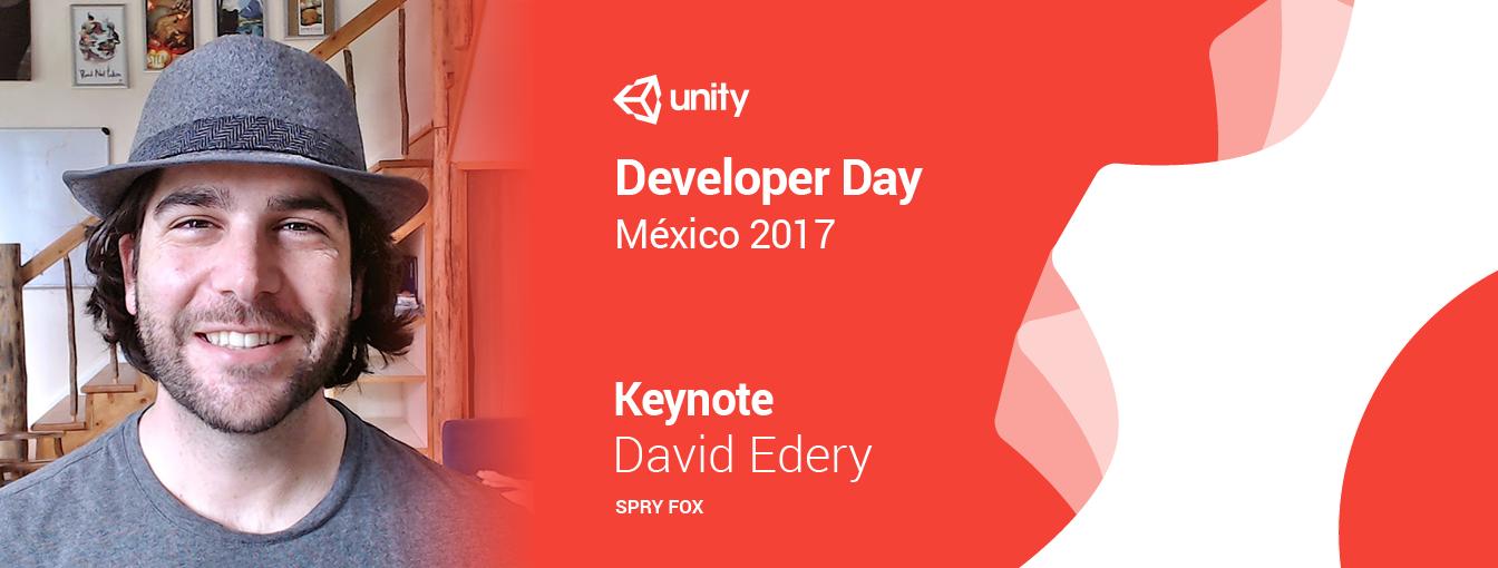 Unity Developer Day Mexico 2017 Keynote