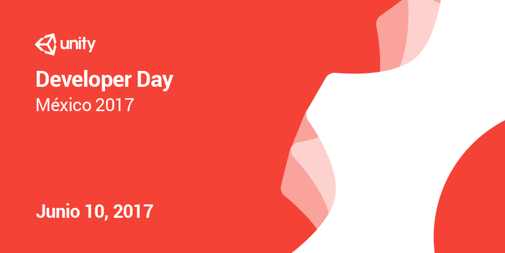 Unity Developer Day Mexico 2017