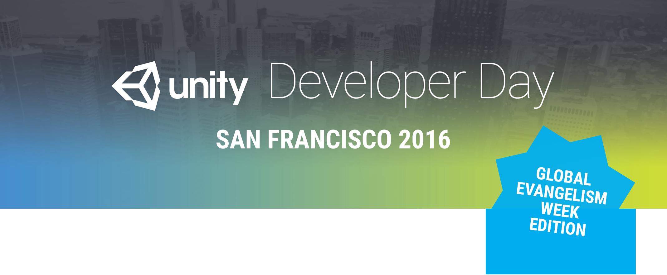 Unity Developer Day: San Francisco 2016