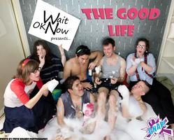 Saturday Night Special: Wait OK Now presents The Good Life...