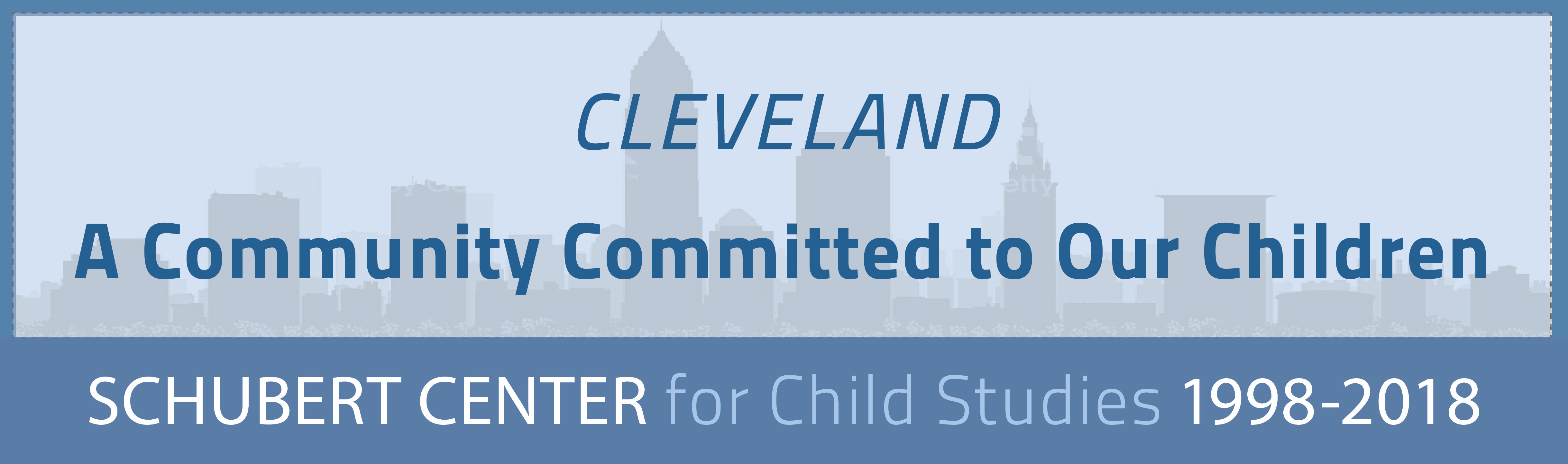 Cleveland: A Community Committed to Our Children Banner