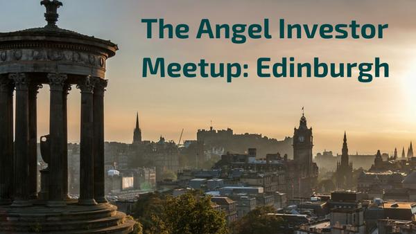 The Angel Investor Meetup -  Edinburgh