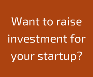 Want to raise investment for your startup?