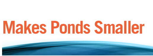 Makes Ponds Smaller