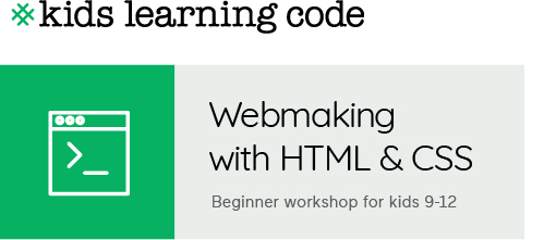 Kids Learning Code. Webmaking with HTML & CSS. Beginner workshop for kids aged 9-12