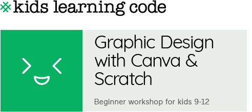 Kids Learning Code. Graphic Design with Canva & Scratch. Beginner workshop for ages 9-12.