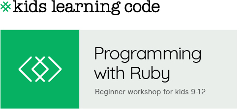 Kids Learning Code. Programming with Ruby. Beginner workshop for ages 9-12.