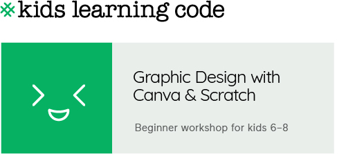 Kids Learning Code. Graphic Design with Canva & Scratch. Beginner workshops for ages 6-8.