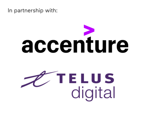 In partnership with Accenture + TELUS Digital