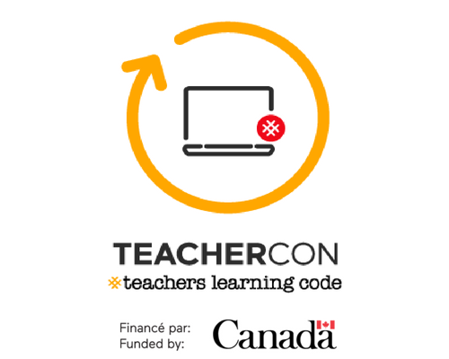 TeacherCon. Teachers Learning Code. Funded by the Government of Canada.
