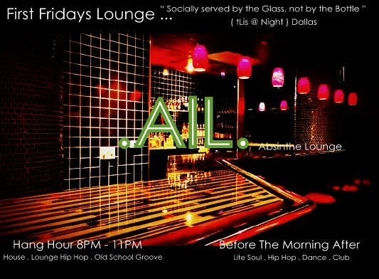 The First Fridays Lounge Dallas ... Welcome the to the Hang Spot of for your Chill Social Before the Morning After
