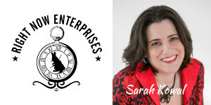 Image of Sarah Kowal and Right Now Enterprises Logo