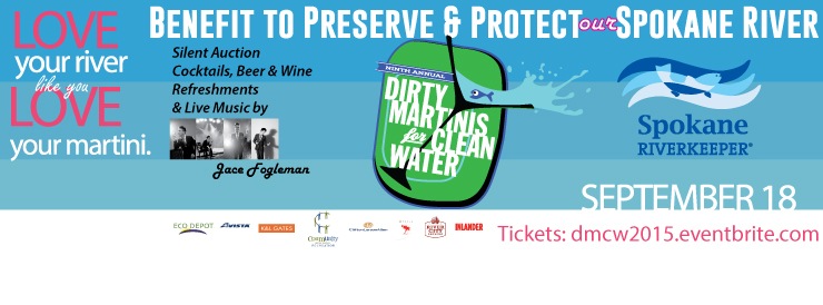 Dirty Martinis for Clean Water A fundraiser for Spokane Riverkeeper