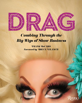 Drag Combing Through The Big Wigs of Show Business